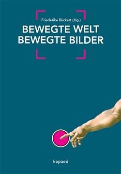 Cover zum Tagungsband Bewegte Welt Bewegte Bilder